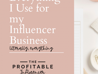 Everything I use for my Influencer Business