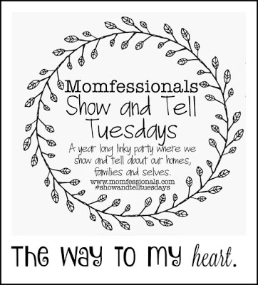 Show & Tell Tuesday: The Way to My Heart.