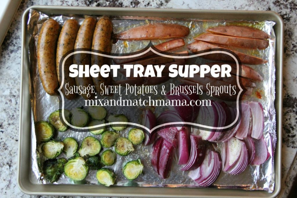 Sausage, Sweet Potatoes & Brussels Sprouts Sheet Tray Supper Recipe, Sheet Tray Supper: Sausage, Sweet Potatoes & Brussels Sprouts