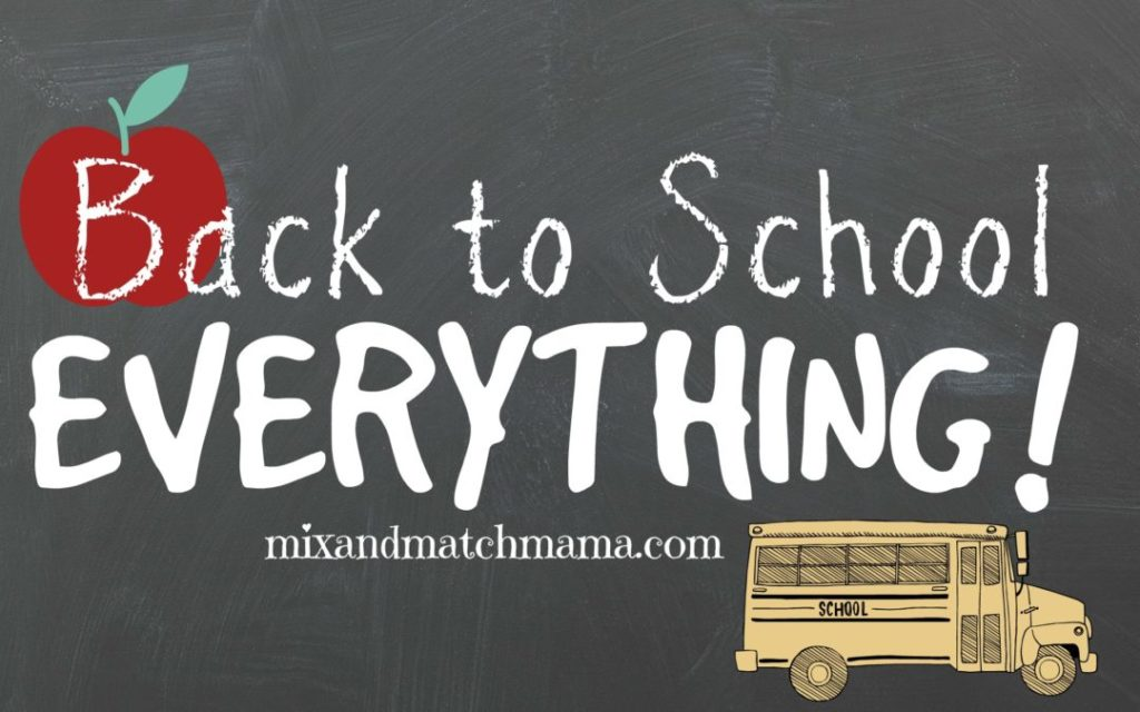 , Back to School Everything!