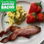 , Sweet & Spicy Air Fryer Bacon