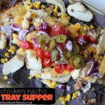, Easy Chicken Nacho Sheet Tray Supper
